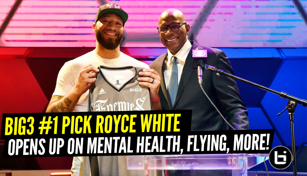 Positionless: Royce White Discusses Being The Number One Pick Of BIG3 Draft, Mental Health, Ice Cube And More.