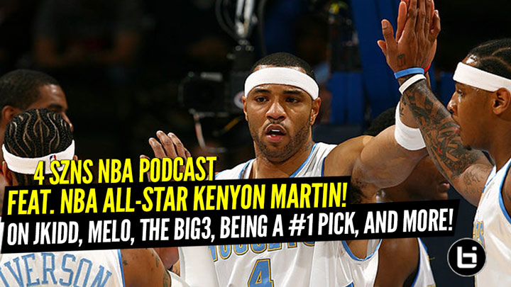 NBA All Star Kenyon Martin Joins 4SZNS Podcast to Talk Big 3, J Kidd, Melo, Being a #1 pick and More!