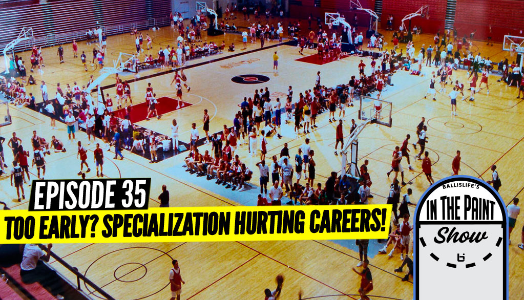 """""""In The Paint"""" Podcast GOES IN On Single Sports Specialization!"""