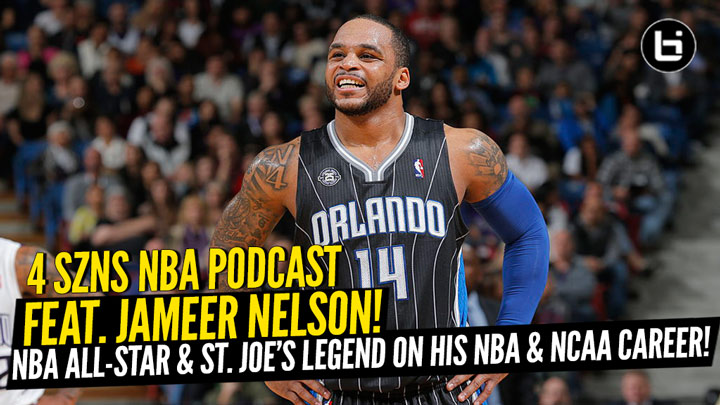 NBA All-Star and St. Joe's Legend Jameer Nelson Joins 4 SZNS NBA Podcast to Talk NBA & NCAA Career,