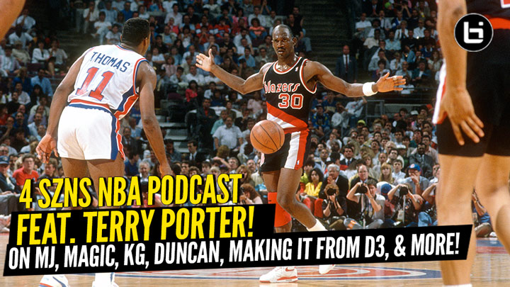 NBA Legend and Coach Terry Porter Joins 4 SZNS NBA Podcast...