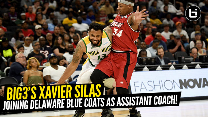 BIG3's Xavier Silas Joins Delaware Blue Coats As Assistant Coach