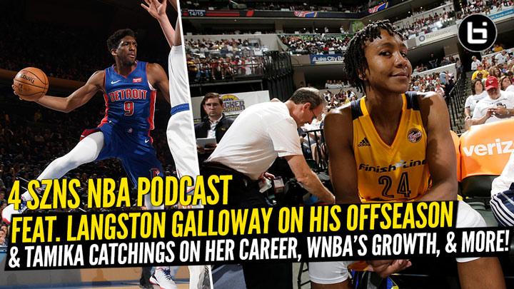 Pistons G Langston Galloway and WNBA Legend Tamika Catchings join 4 SZNS to Discuss All! Also Top 10 players 23 & Under