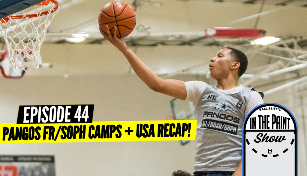 """""""In The Paint"""" Podcast GOES IN On Pangos All-Fr/So Camps!"""