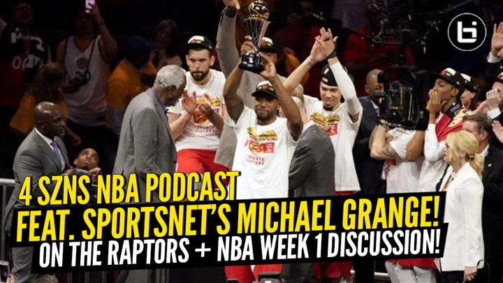 Zak & Ryan Discuss NBA Week 1 + Sportsnet's Michael Grange Joins 4 SZNS to Talk Toronto Raptors!