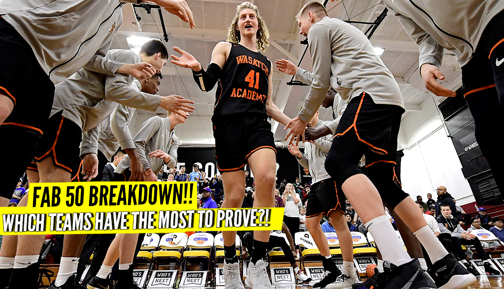 FAB 50 Breakdown: Teams With the Most to Prove and Most to Lose