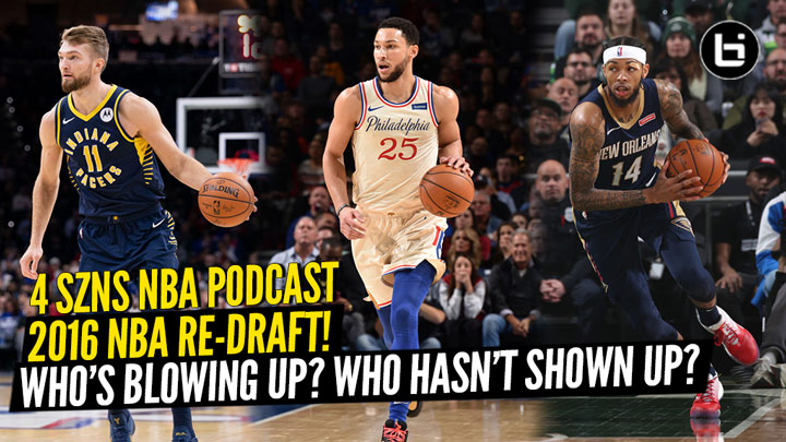 4 SZNS Podcast Do a 2016 NBA Re – Draft who is...