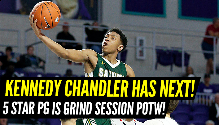 The Grind Session Update: Five Star PG Kennedy Chandler is Player of the Week