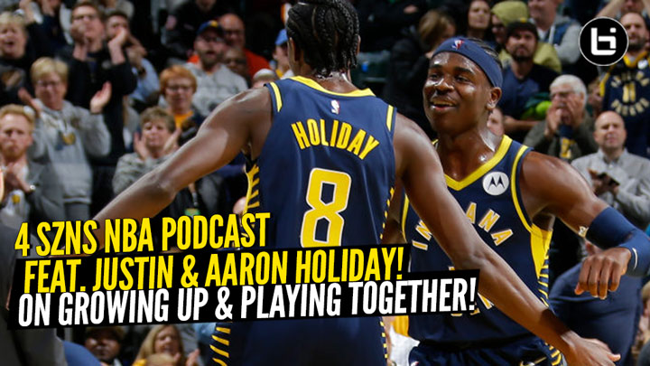 4 SZNS Podcast w/ Indiana Pacers and Brothers Justin & Aaron Holiday