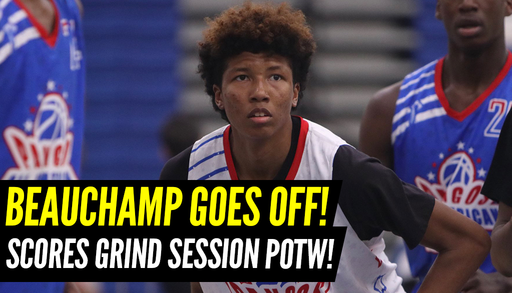 Beauchamp GOES OFF in Week 8 of the Grind Session!
