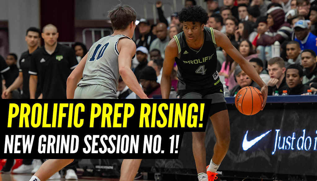 Prolific Prep Takes the Top Spot in The Grind Session!