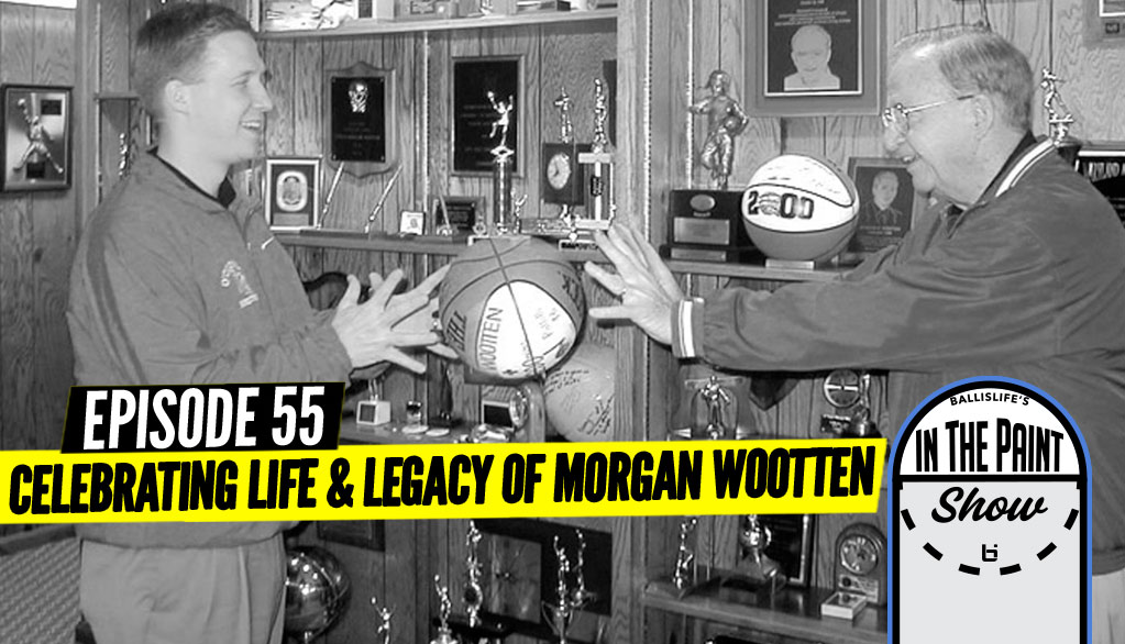 """In The Paint"" Podcast: Salute To Morgan Wootten!"
