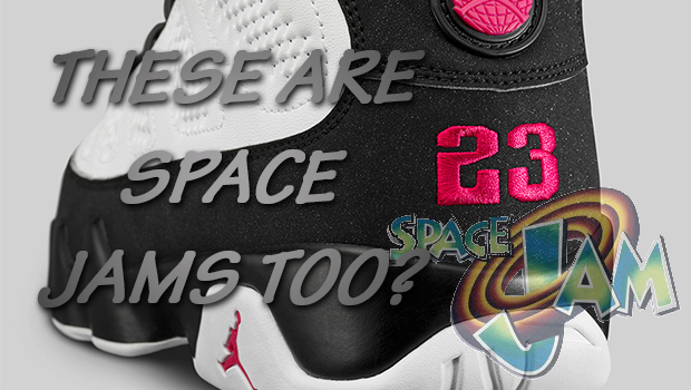 """2300a29f9cc765 THIS IS WHY JORDAN BRAND IS CALLING THESE AIR JORDAN IX S """"SPACE JAMS"""" TOO"""