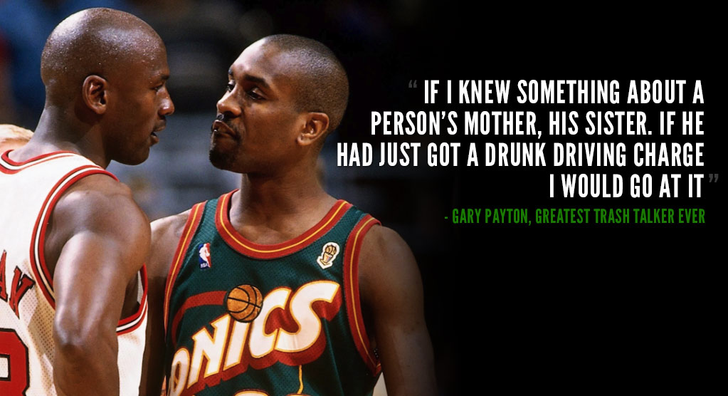 Gary Payton Is The Greatest Trash Talker In NBA History